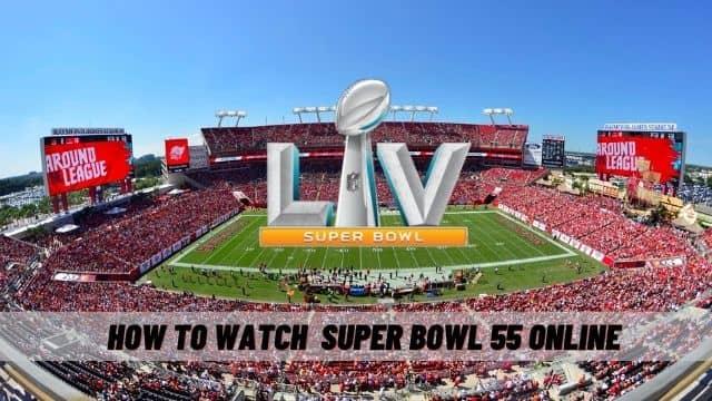 super bowl 55 live online