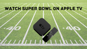 super bowl 2021 on apple tv