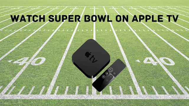 super bowl 2021 on apple tv